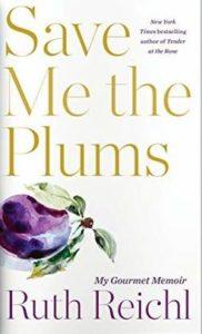Foodie Memoir - Save Me the Plums